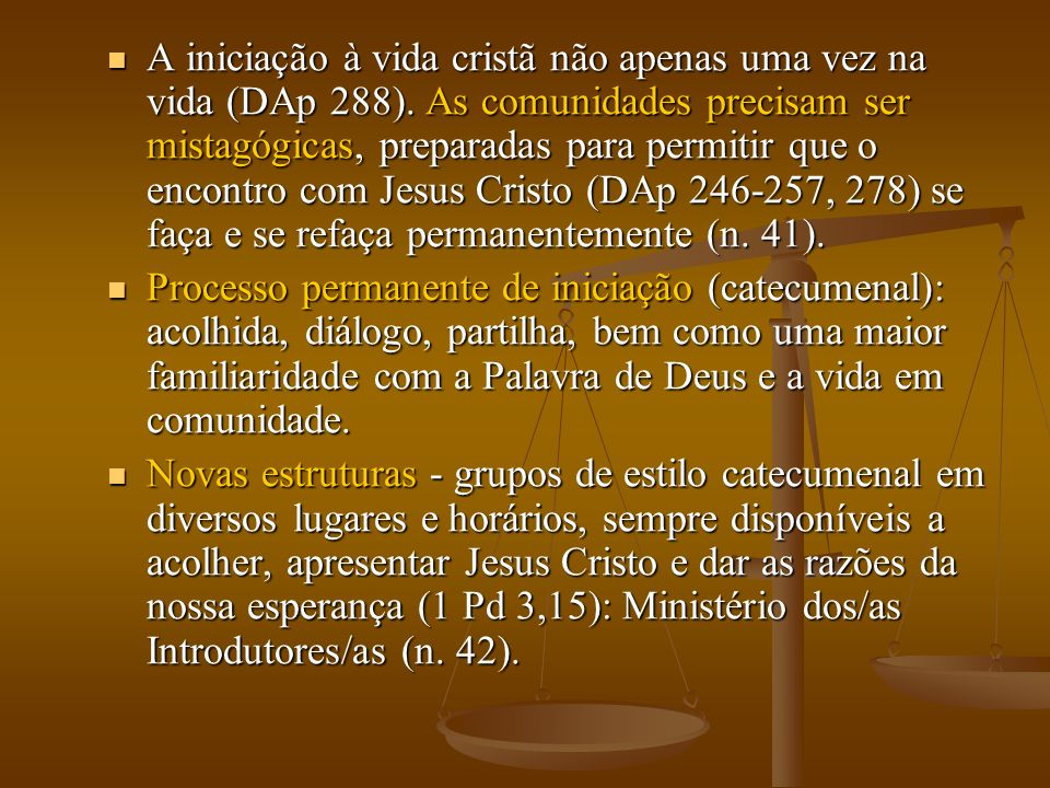 A iniciação à vida cristã não apenas uma vez na vida (DAp 288)