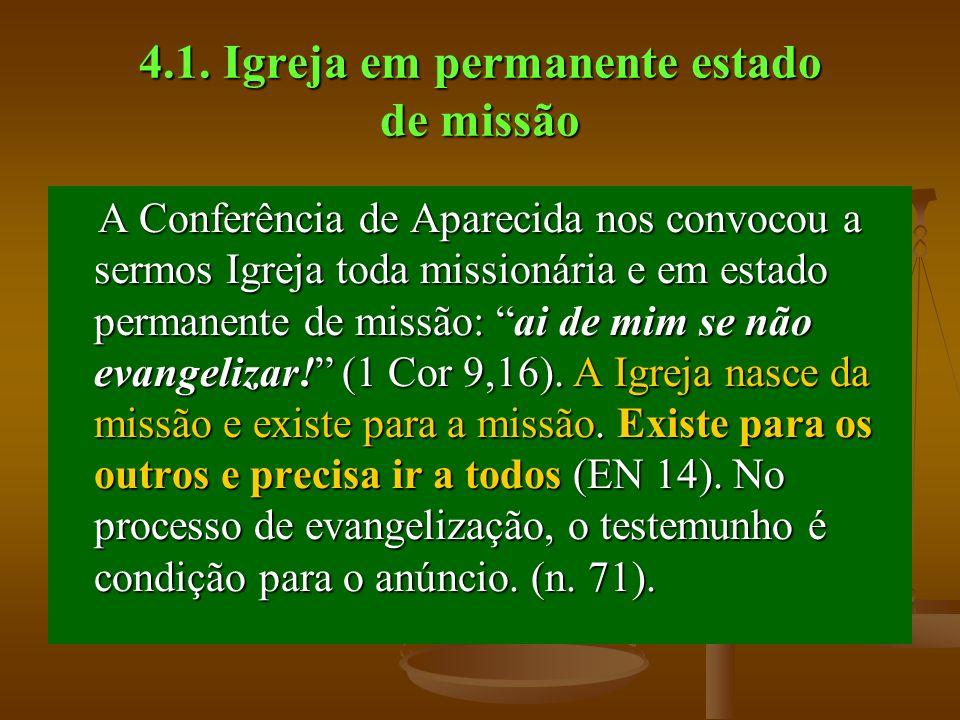 4.1. Igreja em permanente estado de missão