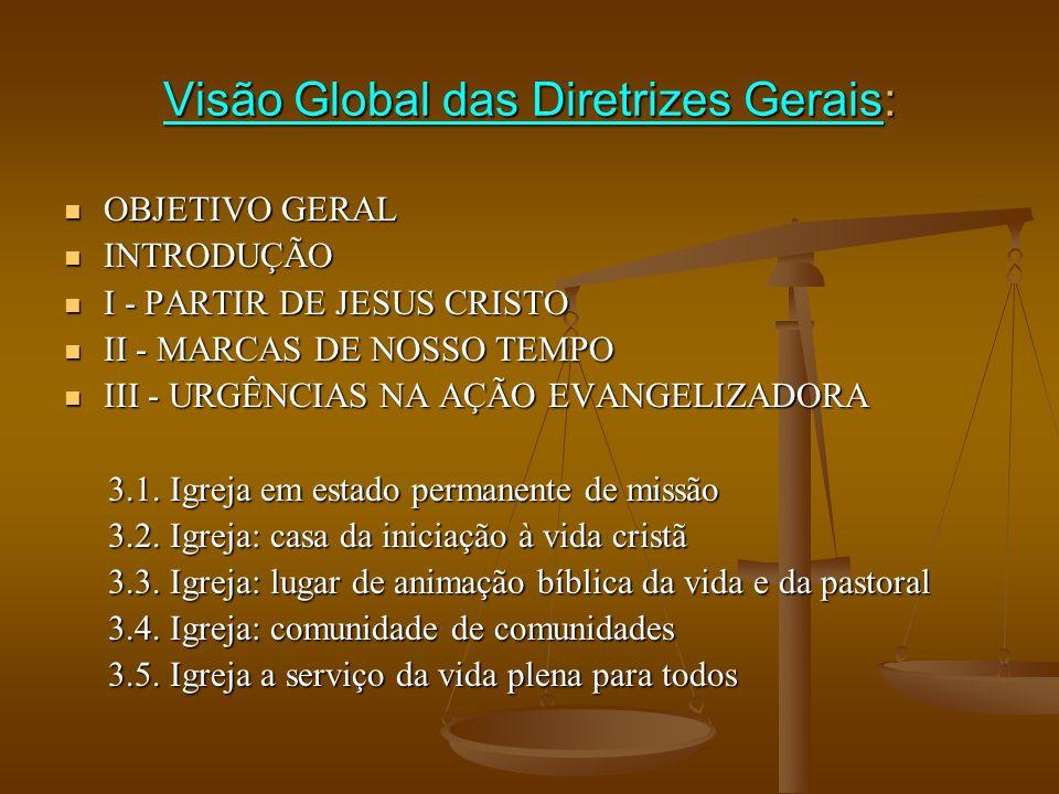 Visão Global das Diretrizes Gerais: