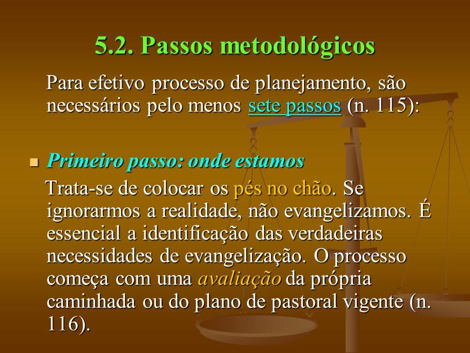 5.2. Passos metodológicos Primeiro passo: onde estamos