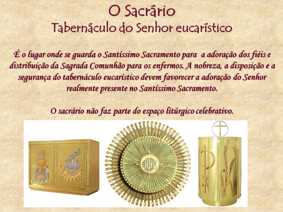 O Sacrário Tabernáculo do Senhor eucarístico