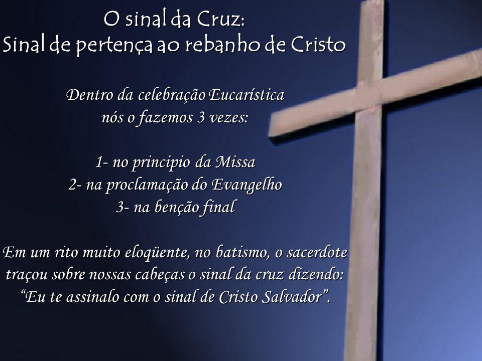 Sinal de pertença ao rebanho de Cristo