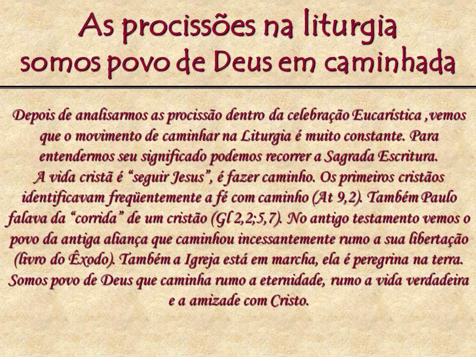 As procissões na liturgia somos povo de Deus em caminhada