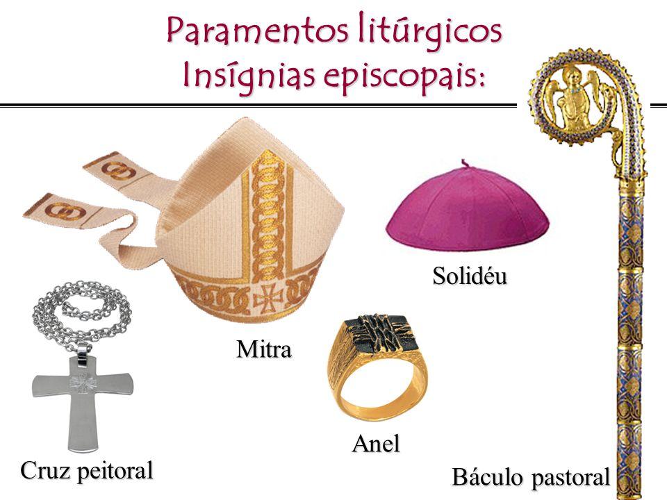 Paramentos litúrgicos Insígnias episcopais: