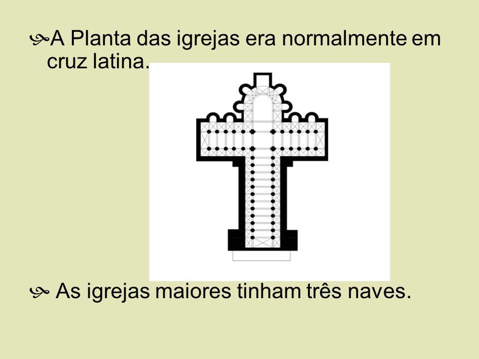 A Planta das igrejas era normalmente em cruz latina.