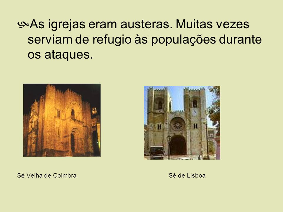 As igrejas eram austeras