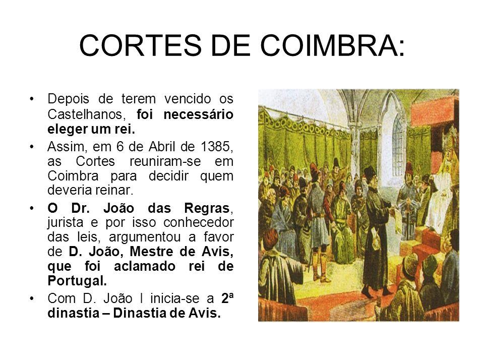 CORTES DE COIMBRA: Depois de terem vencido os Castelhanos, foi necessário eleger um rei.