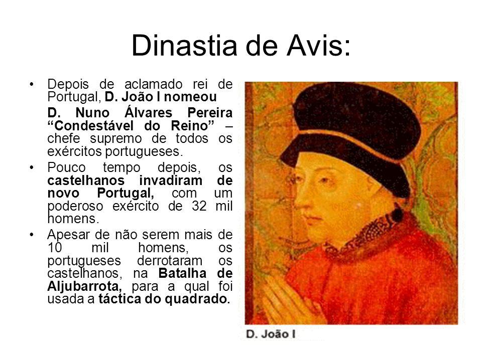 Dinastia de Avis: Depois de aclamado rei de Portugal, D. João I nomeou