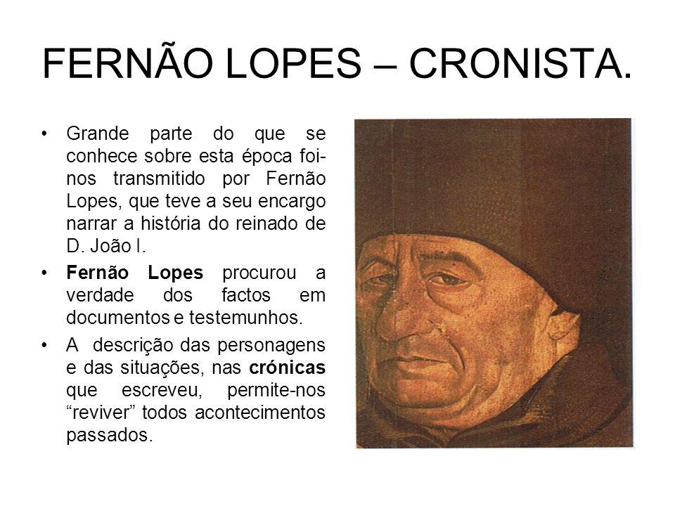 FERNÃO LOPES – CRONISTA.