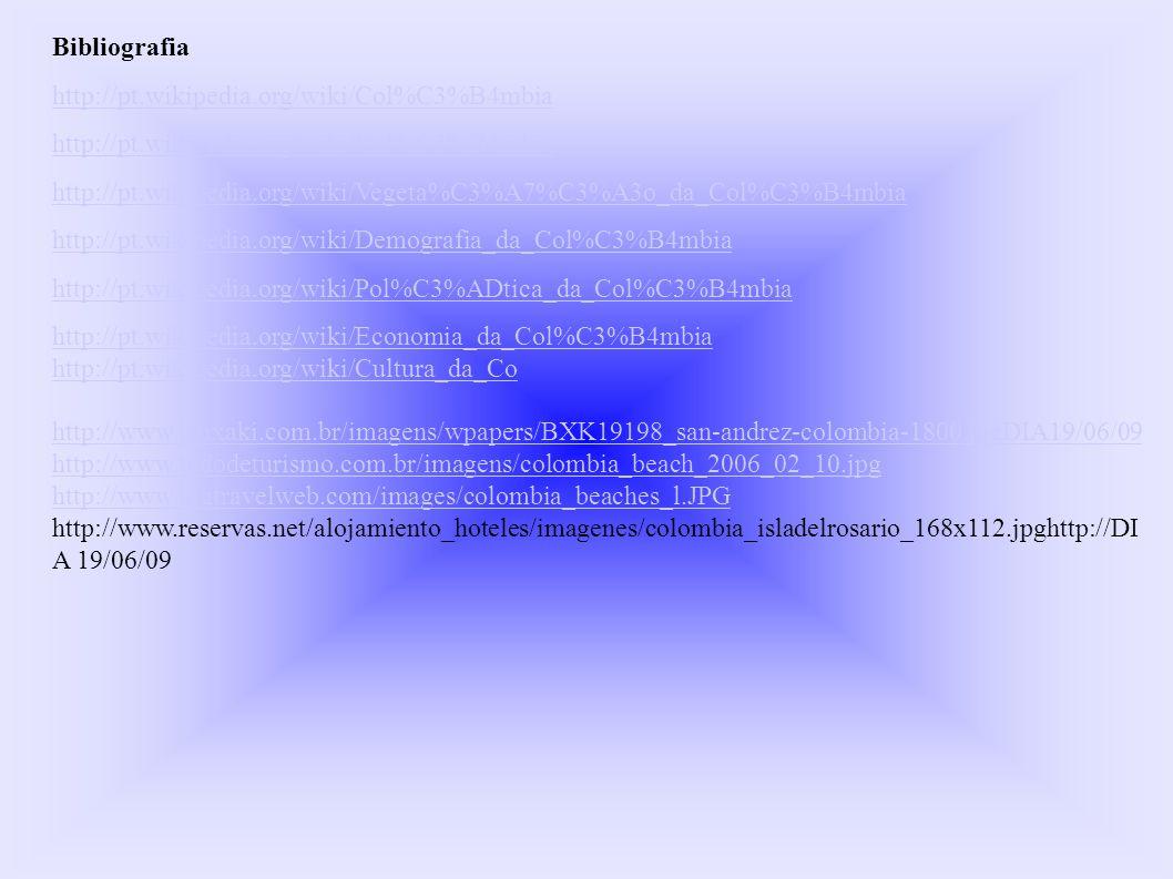 Bibliografia http://pt.wikipedia.org/wiki/Col%C3%B4mbia. http://pt.wikipedia.org/wiki/Vegeta%C3%A7%C3%A3o_da_Col%C3%B4mbia.