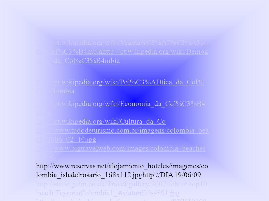 http://pt.wikipedia.org/wiki/Vegeta%C3%A7%C3%A3o_ da_Col%C3%B4mbiahttp://pt.wikipedia.org/wiki/Demog rafia_da_Col%C3%B4mbia
