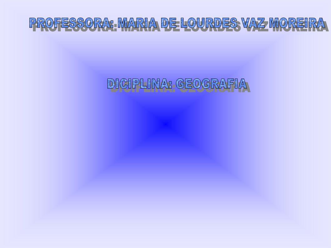 PROFESSORA: MARIA DE LOURDES VAZ MOREIRA