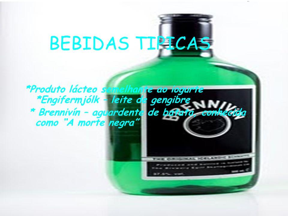 BEBIDAS TIPICAS *Produto lácteo semelhante ao iogurte *Engifermjólk – leite de gengibre.