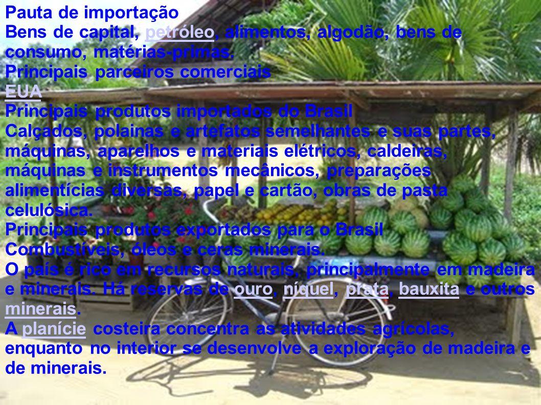 Pauta de importação Bens de capital, petróleo, alimentos, algodão, bens de consumo, matérias-primas.