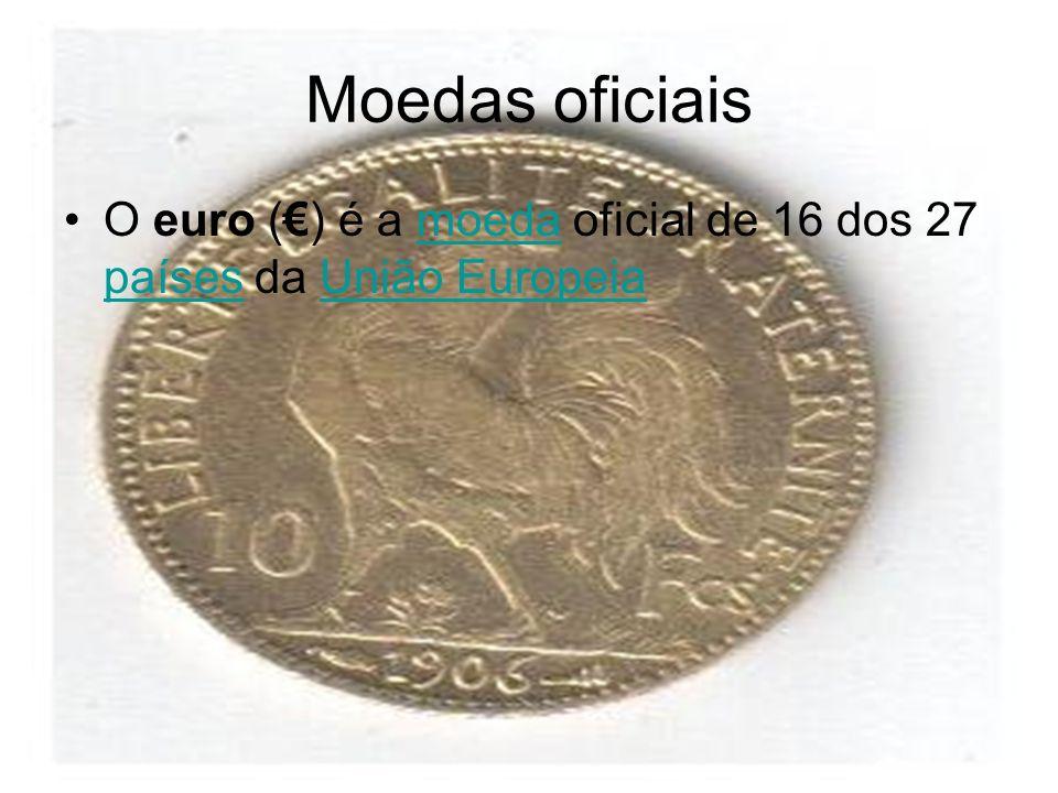 Moedas oficiais O euro (€) é a moeda oficial de 16 dos 27 países da União Europeia