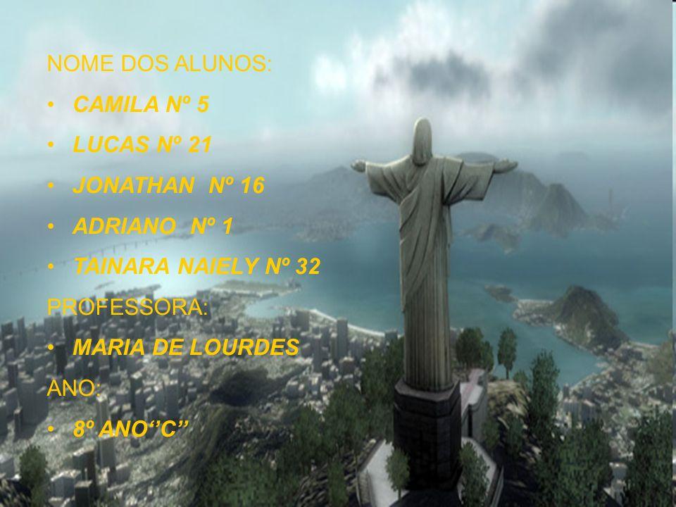 NOME DOS ALUNOS:CAMILA Nº 5. LUCAS Nº 21. JONATHAN Nº 16. ADRIANO Nº 1. TAINARA NAIELY Nº 32. PROFESSORA: