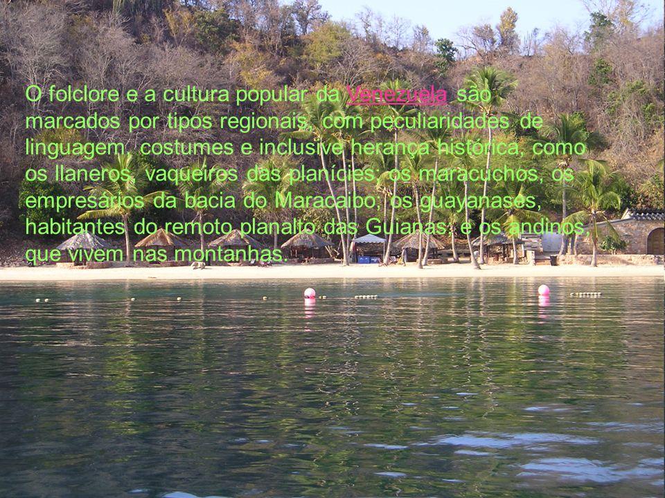 O folclore e a cultura popular da Venezuela são marcados por tipos regionais, com peculiaridades de linguagem, costumes e inclusive herança histórica, como os llaneros, vaqueiros das planícies; os maracuchos, os empresários da bacia do Maracaibo; os guayanases, habitantes do remoto planalto das Guianas; e os andinos, que vivem nas montanhas.
