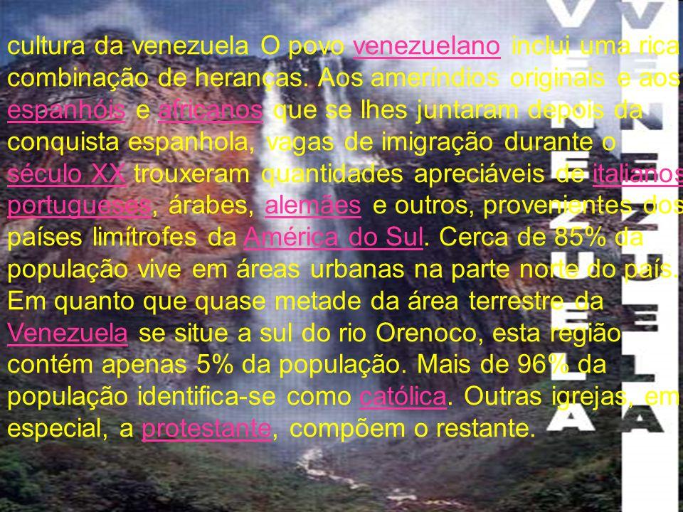 cultura da venezuela O povo venezuelano inclui uma rica combinação de heranças.