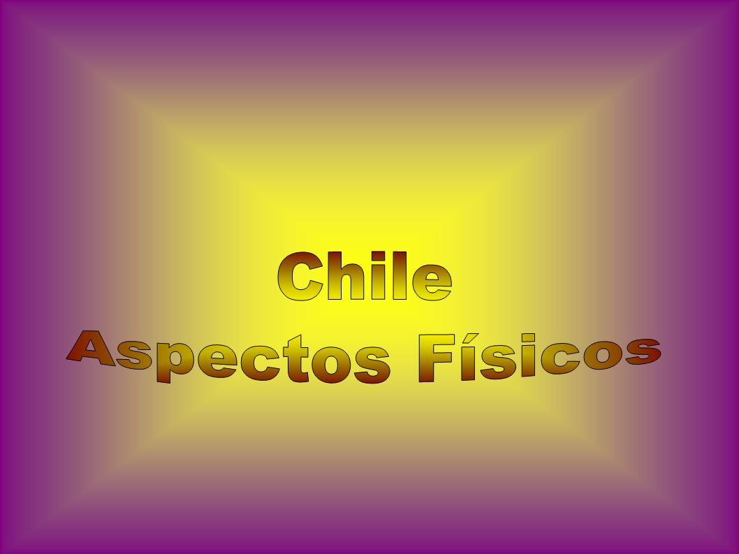 Chile Aspectos Físicos