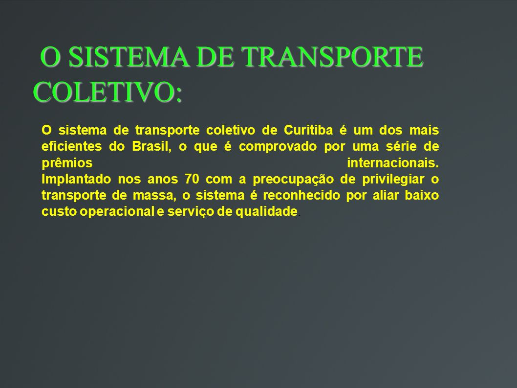 O SISTEMA DE TRANSPORTE COLETIVO: