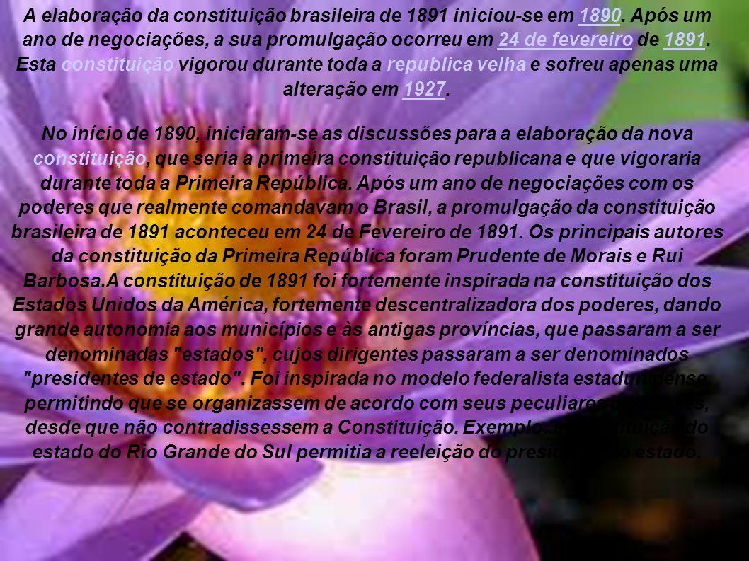 A elaboração da constituição brasileira de 1891 iniciou-se em 1890