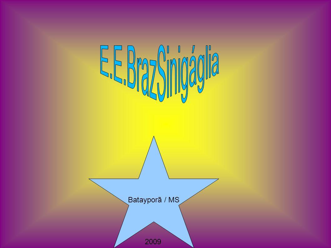 E.E.BrazSinigáglia Batayporã / MS 2009
