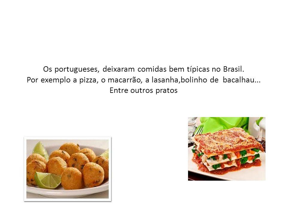 Os portugueses, deixaram comidas bem típicas no Brasil