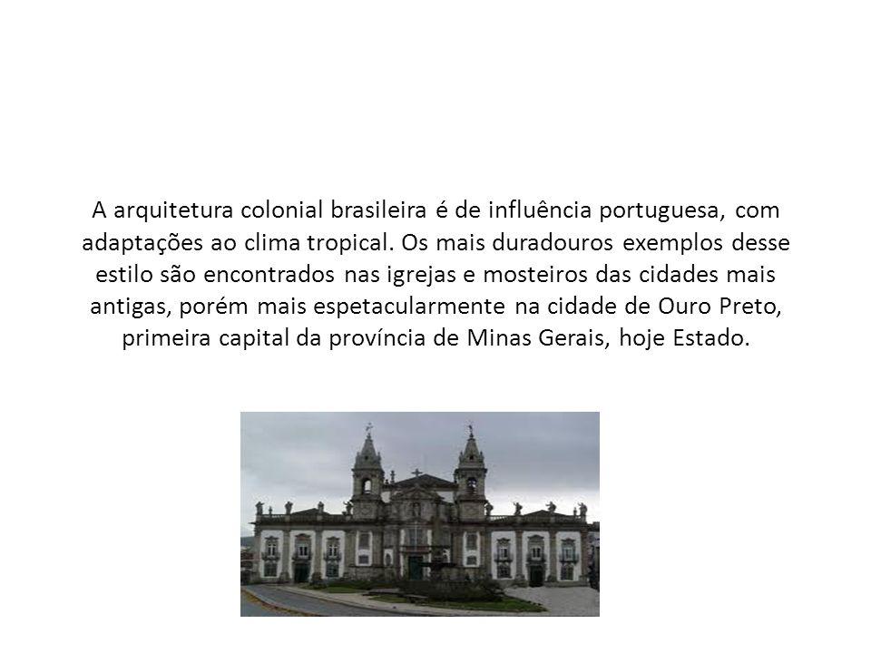 A arquitetura colonial brasileira é de influência portuguesa, com adaptações ao clima tropical.