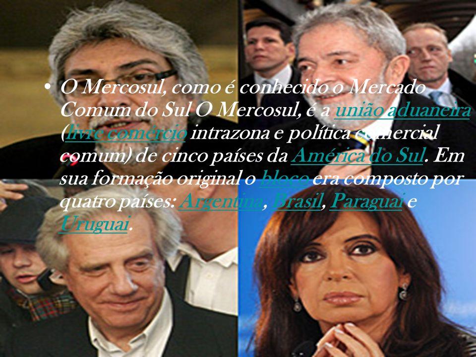 O Mercosul, como é conhecido o Mercado Comum do Sul O Mercosul, é a união aduaneira (livre comércio intrazona e política comercial comum) de cinco países da América do Sul.