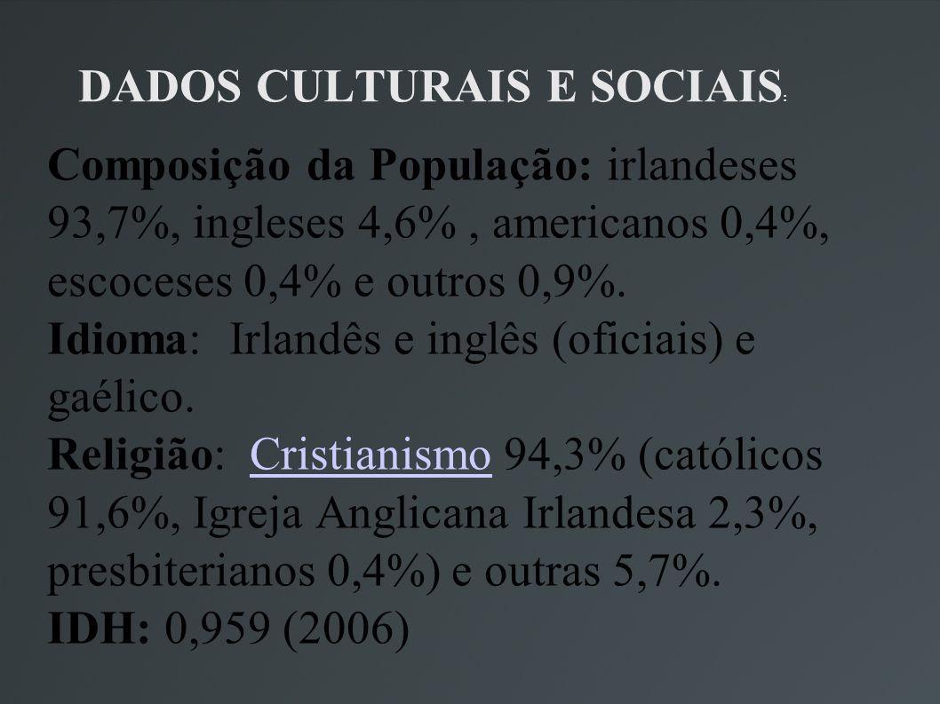 DADOS CULTURAIS E SOCIAIS: