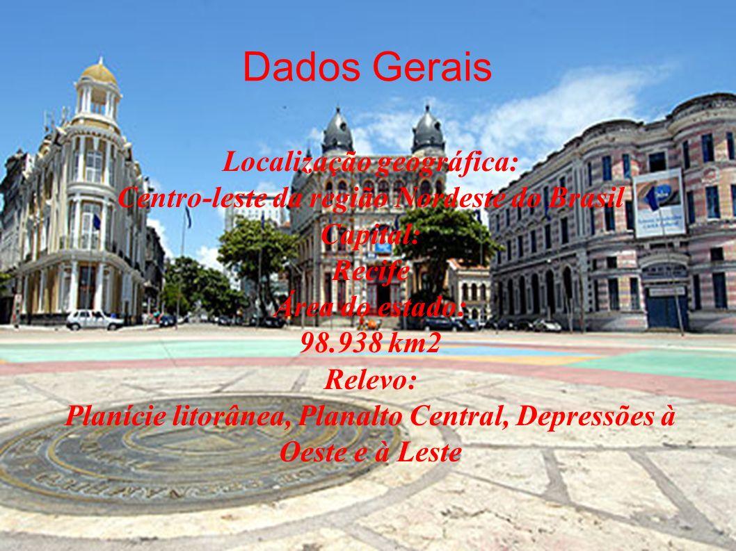 Localização geográfica: Centro-leste da região Nordeste do Brasil