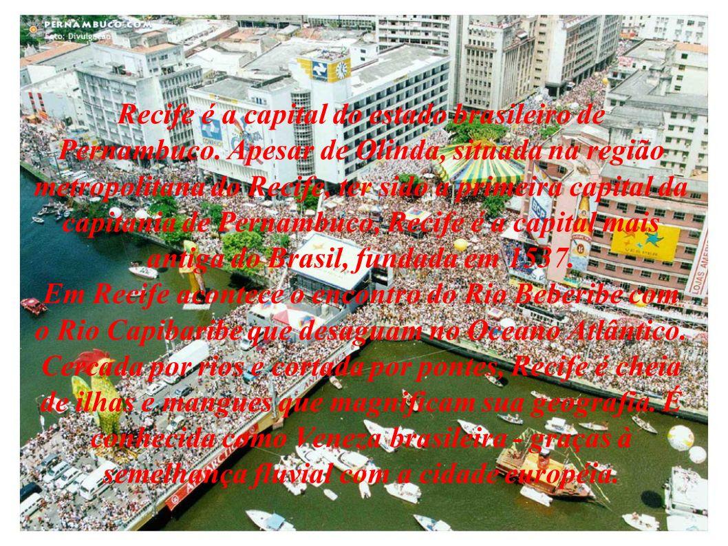 Recife é a capital do estado brasileiro de Pernambuco