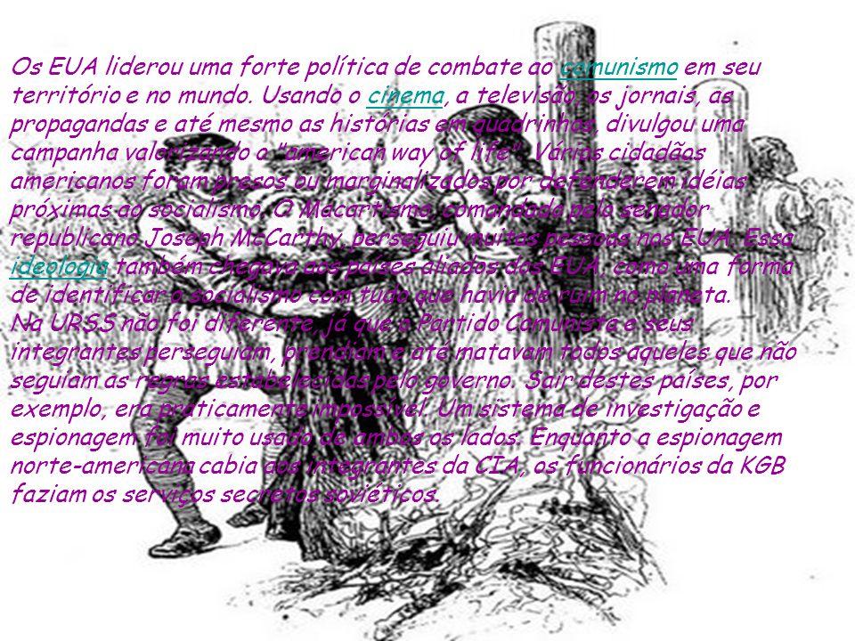 Os EUA liderou uma forte política de combate ao comunismo em seu território e no mundo.