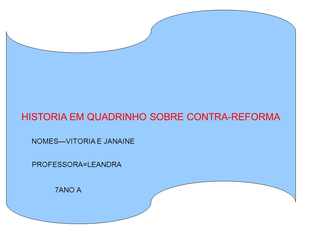 HISTORIA EM QUADRINHO SOBRE CONTRA-REFORMA