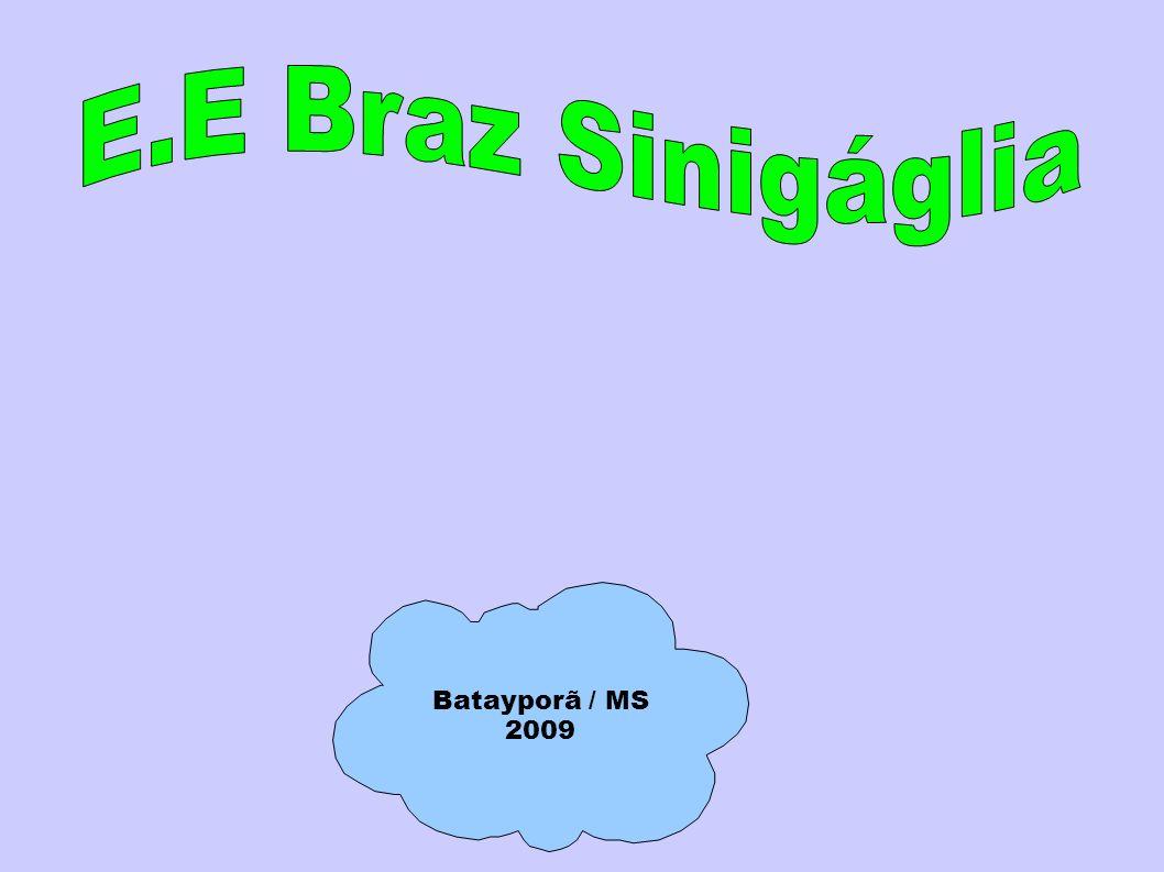 E.E Braz Sinigáglia Batayporã / MS 2009