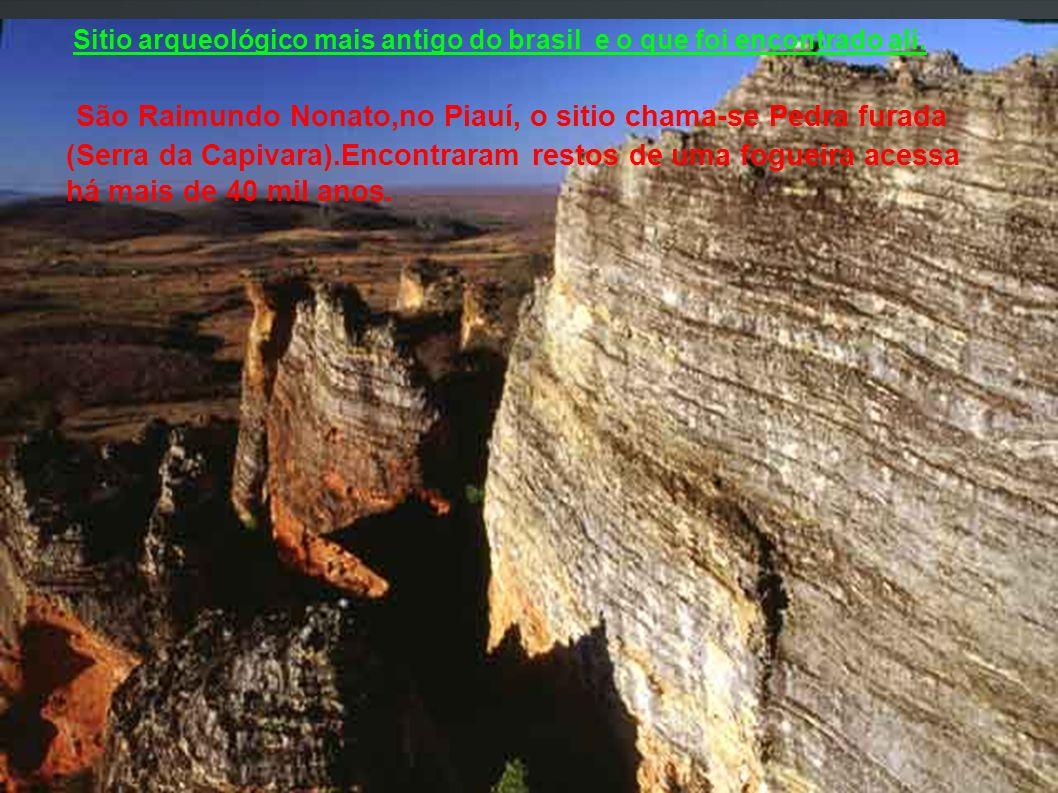 Sitio arqueológico mais antigo do brasil e o que foi encontrado ali.