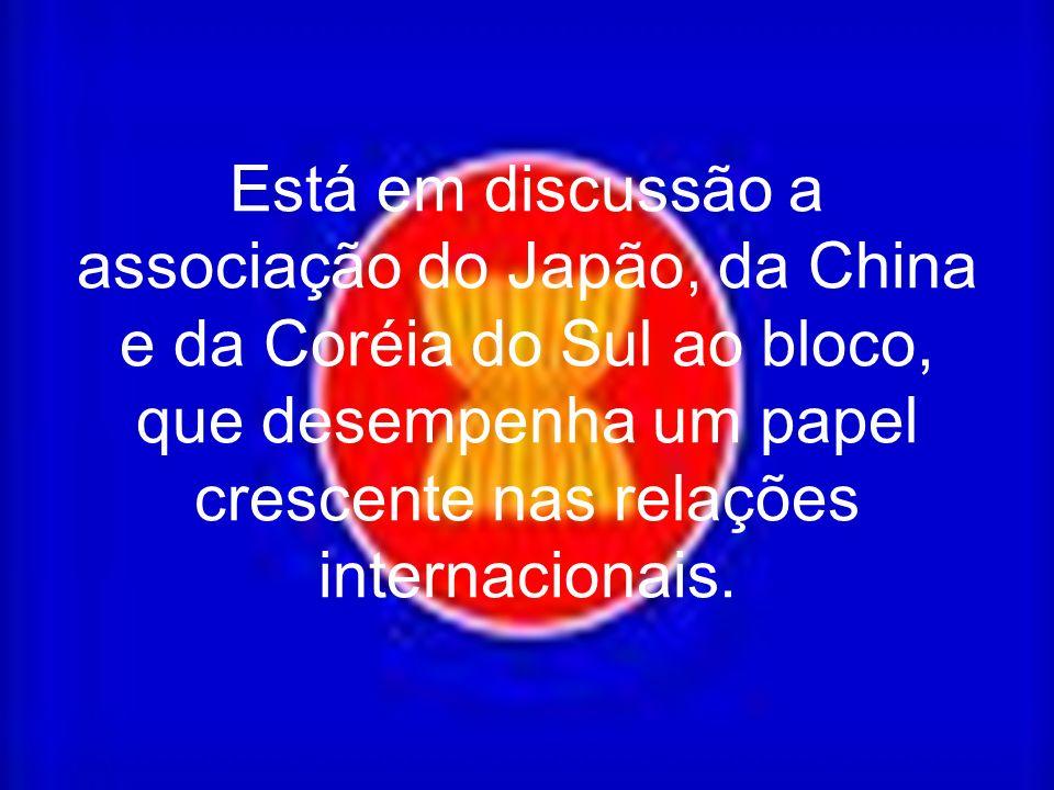 Está em discussão a associação do Japão, da China e da Coréia do Sul ao bloco, que desempenha um papel crescente nas relações internacionais.