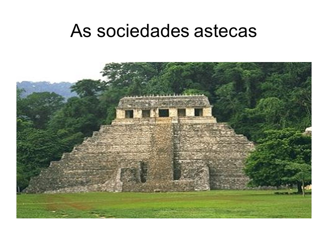 As sociedades astecas