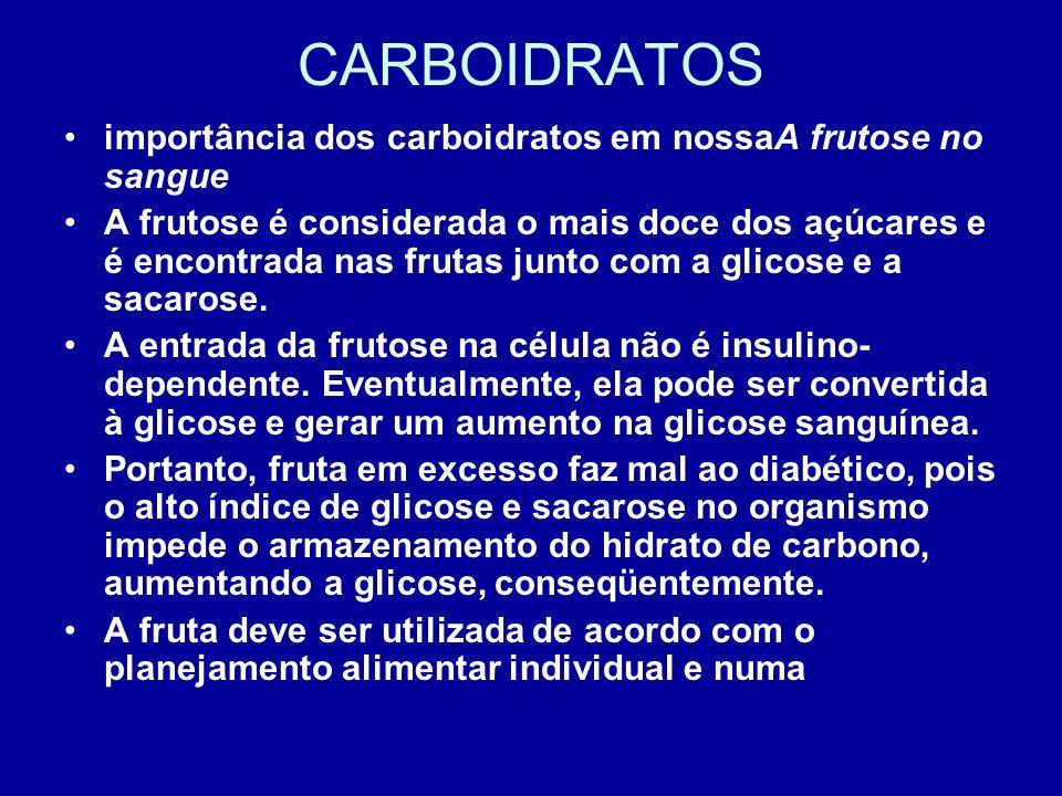 CARBOIDRATOS importância dos carboidratos em nossaA frutose no sangue