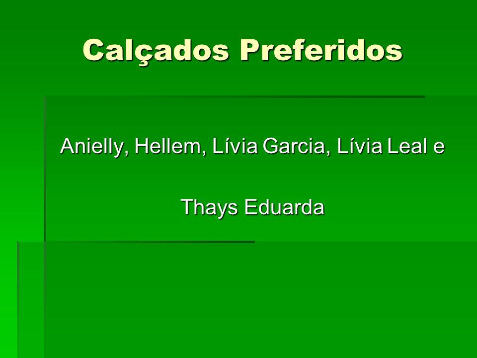 Anielly, Hellem, Lívia Garcia, Lívia Leal e