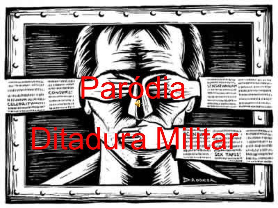 Paródia Ditadura Militar