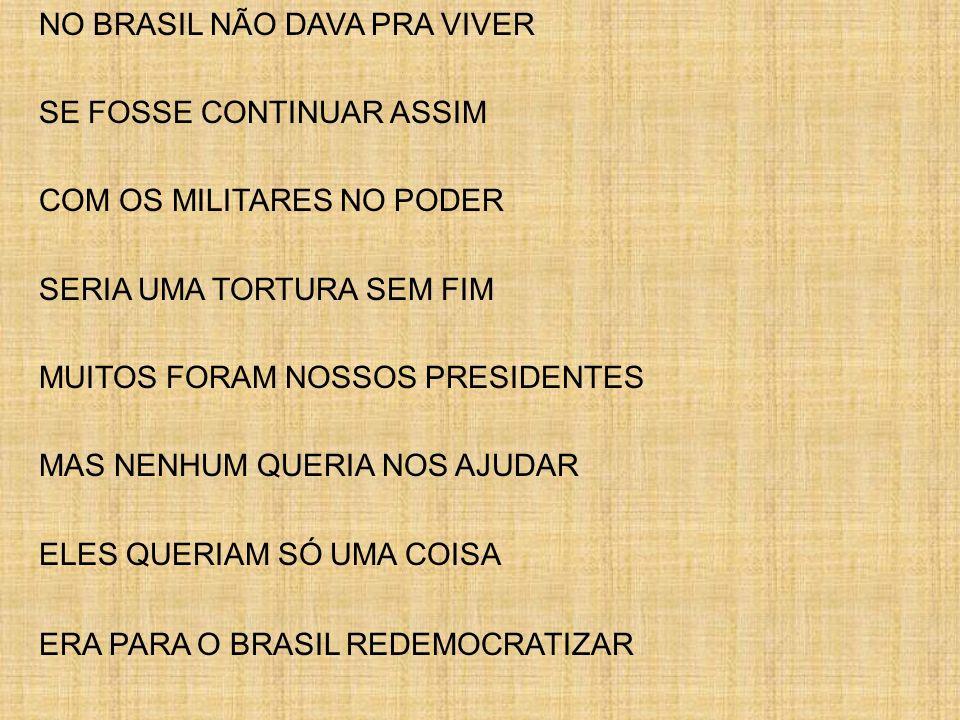 NO BRASIL NÃO DAVA PRA VIVER