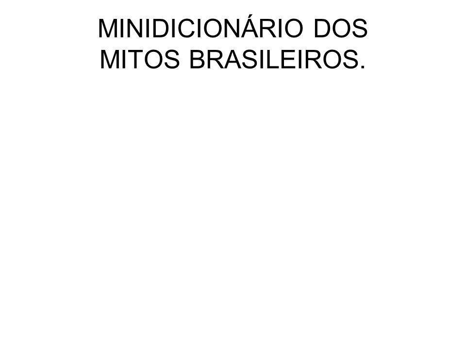 MINIDICIONÁRIO DOS MITOS BRASILEIROS.
