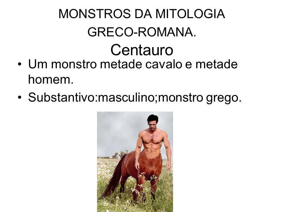 MONSTROS DA MITOLOGIA GRECO-ROMANA. Centauro