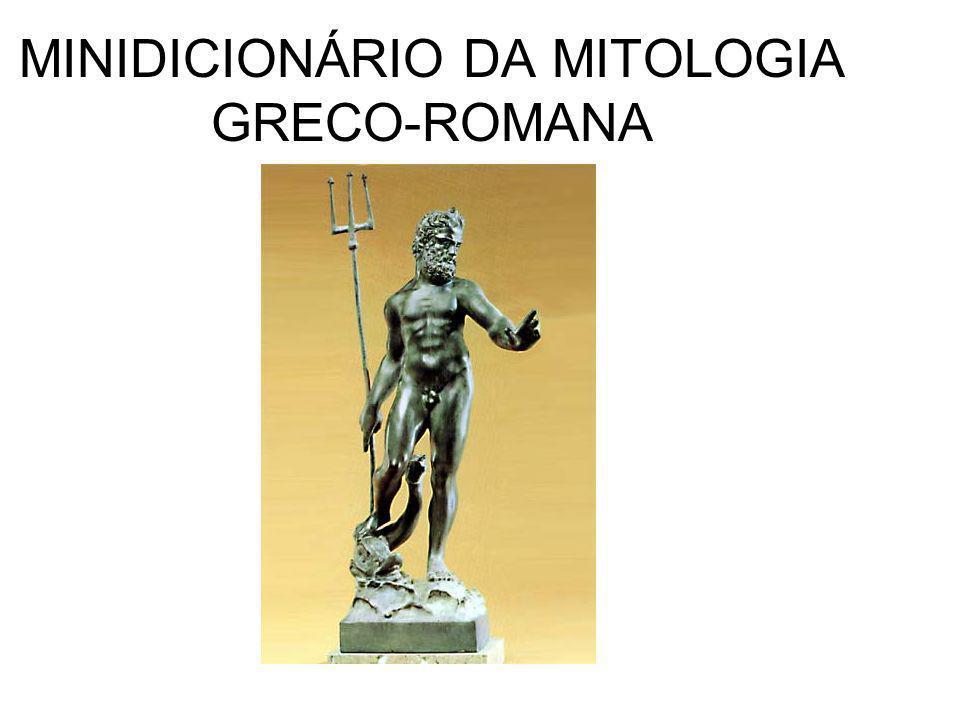 MINIDICIONÁRIO DA MITOLOGIA GRECO-ROMANA