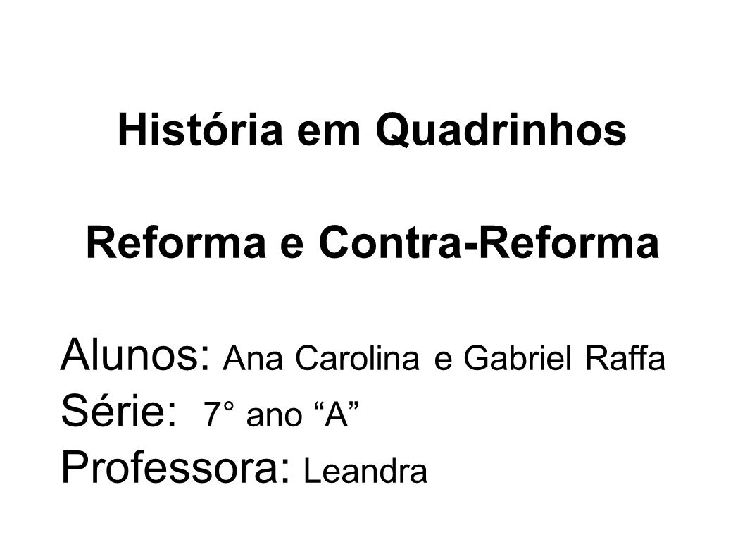 História em Quadrinhos Reforma e Contra-Reforma
