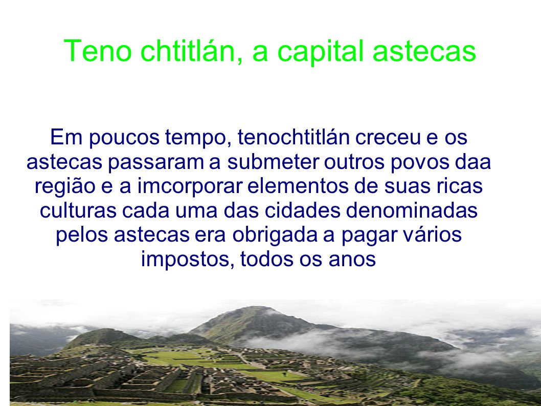 Teno chtitlán, a capital astecas