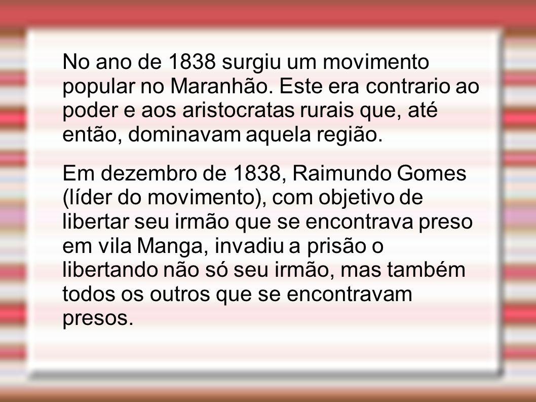 No ano de 1838 surgiu um movimento popular no Maranhão