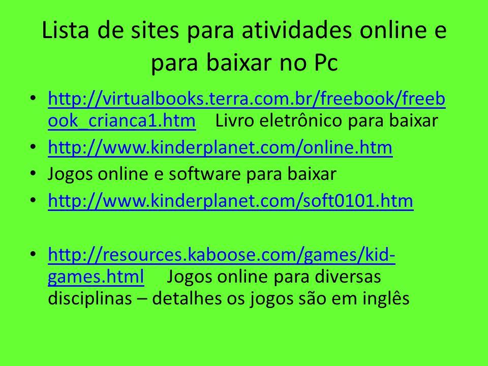 Lista de sites para atividades online e para baixar no Pc