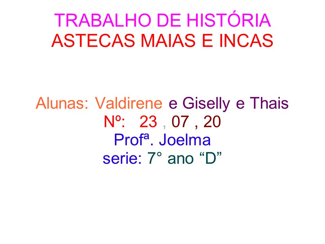 TRABALHO DE HISTÓRIA ASTECAS MAIAS E INCAS
